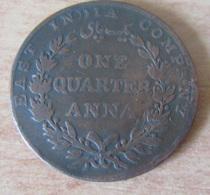 Grande-Bretagne / East India Company - Monnaie One Quarter Anna 1835 - Colonias