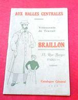 Catalogue Aux Halles Centrales 1910 Maison Braillon Vêtements De Travail Bouchers Charcutiers Vêtements De Cave Sacoches - Pubblicitari