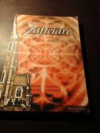 De Kerk Van Zaffelare.  Acht Eeuwen Dorpsgeschiedenis - Door Bert Vervaet    -   Lochristi - Lochristi