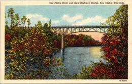 Wisconsin Eau Claire The Eau CLaire River And New Highway Bridge Curteich - Eau Claire