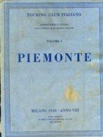 V 01 - ATTRAVERSO L'ITALIA - VOL. 1° PIEMONTE - 1930 - Toursim & Travels