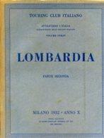 V 03 - ATTRAVERSO L'ITALIA - VOL. 3° LOMBARDIA PARTE 2° - 1932 - Toursim & Travels