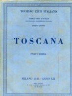 V 05 - ATTRAVERSO L'ITALIA - VOL. 5° TOSCANA PARTE 1° - 1934 - Toursim & Travels