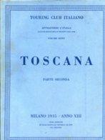 V 06 - ATTRAVERSO L'ITALIA - VOL. 6° TOSCANA PARTE 2° - 1935 - Toursim & Travels