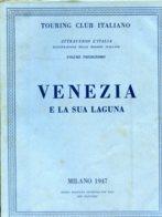 V 13 - ATTRAVERSO L'ITALIA - VOL. 13° VENEZIA E LA SUA LAGUNA - 1947 - Toursim & Travels