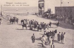 1912 BENGASI Cavalleria Araba Dirimpetto Alla Casa Del Generale Viaggiata Posta Militare Bengasi C2 (18.7) Non Affrancat - Libia