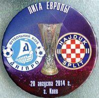 Pin Badge Europa League 2014-2015 Play-off Round Dnipro Dnipropetrovsk Vs Hajduk Spli - Fútbol