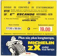 NARBONNE GARAGE ESCANDE DISQUE DE CONTRÔLE DE STATIONNEMENT MICHELIN PNEU ZX RADIAL ACCESSOIRE ROUTIER AUTO PUBLICITAIRE - Alte Papiere