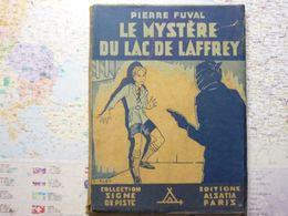 Pierre Fuval Le Mystère Du Lac De Laffrey Collection Signe De Piste Editions Alzatia Paris 1946 - Avventura