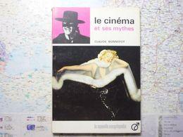 La Nouvelle Encyclopédie Le Cinéma Et Ses Mythes Claude Bonnefoy Hachette 1965 - Encyclopédies