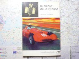 La Nouvelle Encyclopédie Le Siècle De La Vitesse Jacques Lachnitt  Hachette 1966 - Encyclopédies