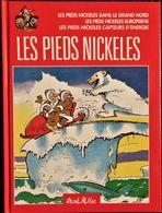 René Pellos / Corrald - Les Pieds Nickelés - ( Album 3 Récits ) - France Loisirs - ( 2000 ) . - Pieds Nickelés, Les