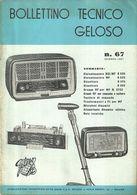 """8368"""" BOLLETTINO TECNICO GELOSO N° 67-INVERNO 1957 """"40 PAGINE + COPERTINE-ED.ORIGINALE GELOSO S.p.A.-MILANO - Literature & Schemes"""