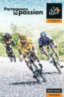 CP Pub - Tour De France 2016 - Partageons La Passion - Sport, Cyclisme, Vélo, La Grande Boucle, Bike, Fahrrad, Bicycle - Cycling