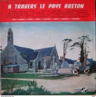 A TRAVERS LE PAYS BRETON  (REGIONALISME BRETAGNE) - Vinyles