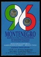 Catalogo: Montenegro - Manuale Del Collezionista (Monete Italiane / Medaglie Papali) 1996 - Livres & Logiciels