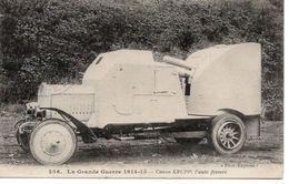 LA GRANDE GUERRE 1914-15 - CANON KRUPP - L'AUTO FERMÉE - Guerra 1914-18