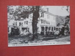 The Dingman House Dingman's Ferry  Pike Co  Pocono Mts  Pennsylvania >       Ref 4165 - Lancaster