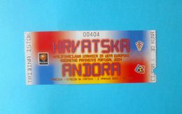 CROATIA V ANDORRA - 2004 UEFA EURO Qualif. Football Match Ticket * Soccer Foot Billet Fussball Calcio Croazia Kroatien - Tickets D'entrée