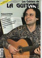 Revue De Musique - Les Cahiers De La Guitare - N° 43 - Roland Dyens - Music
