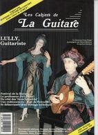Revue De Musique - Les Cahiers De La Guitare - N° 38 - Lully Guitariste - Music