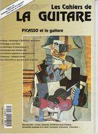 Revue De Musique - Les Cahiers De La Guitare - N° 52 - Picasso Et La Guitare - Music