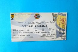 SCOTLAND V CROATIA - 2008 Intern. Friendly Football Match Ticket * Soccer Fussball Calcio Foot Croazia Kroatien Croatie - Tickets D'entrée
