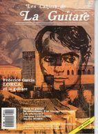 Revue De Musique - Les Cahiers De La Guitare - N° 39 - Frederico Garcia Lorca - Music