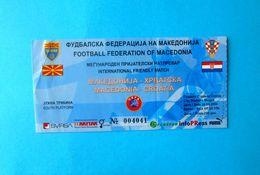 MACEDONIA V CROATIA - 2004 Inter. Friendly Football Match Ticket * Soccer Foot Billet Fussball Kroatien Croatie Croazia - Tickets D'entrée