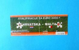 CROATIA V MALTA - 2000 UEFA EURO Qualif. Football Match Ticket * Soccer Fussball Calcio Foot Malte Kroatien Croazia - Tickets D'entrée