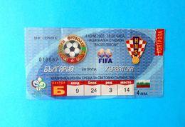 BULGARIA V CROATIA - 2006 FIFA WORLD CUP Qual. Football Match Ticket * Soccer Fussball Calcio Kroatien Croatie Croazia - Tickets D'entrée
