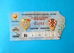 BULGARIA V CROATIA - 2004 UEFA EURO Qualif. Football Match Ticket * Soccer Fussball Calcio Kroatien Croatie Croazia - Tickets D'entrée