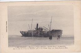17 Ile D'Oléron SAINT TROJAN , Naufrage Du Vapeur Américain Président Viera De Montevidéo En 1916 - Ile D'Oléron