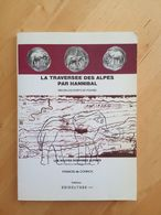 La Traversée Des Alpes Par Hannibal (Selon Les écrits De Polybe) - Storia