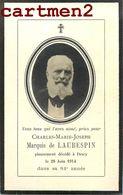 FAIRE-PART DE DECES CHARLES-MARIE-JOSEPH MARQUIS DE LAUBESPIN DRANCY NOBLESSE FAMILLE ROYALE GENEALOGIE MORTUAIRE - Décès