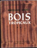NOMENCLATURE GÉNÉRALE Des BOIS TROPICAUX - 286 Pages - 1961 - Nature