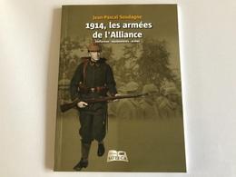 1914, Les Armées De L'alliance - Uniformes - Équipements - Armes - Jean-pascal Soudagne - War 1914-18
