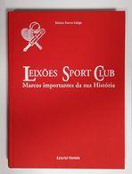 MATOSINHOS - MONOGRAFIAS -Leixões Sport Club -Marcos Importantes Da Sua História. 1907-2000(Edt. Belmiro Esteves Galego) - Libros, Revistas, Cómics