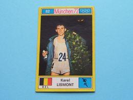 KAREL LISMONT België ( München 72 ) > ( Nr. 82 ) - Figurine PANINI ! - Atletica