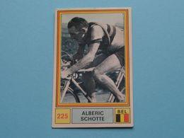 ALBERIC SCHOTTE België ( Sprint 71 >  Nr. 225 ) - Figurine PANINI Modena ( 2 Scans ) ! - Wielrennen