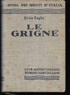 GUIDA DEI MONTI D'ITALIA -S. SAGLIO - LEGRIGNE - EDIZ. C.A.I. T.C.I -1937 -PAG. 4927 - FORMATO 11X16 - USATO COME NUOVO - Toursim & Travels