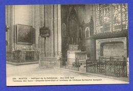 CPA FRANCE 44  ~  NANTES  ~  434  Intérieur De La Cathédrale - Tombeau Des Ducs Chapelle St-Clair  ( Chapeau ) - Nantes
