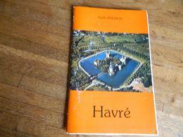 HAVRE: D'HIER E D'AUJOURD'HUI -DU DUCHE AU GRAND MONS-1991-28 PAGES AVEC PHOTOS - Belgium