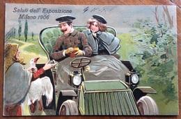 SALUTI DALL'ESPOSIZIONE MILANO 1906  - AUTO D'EPOCA COPPIA  CONTADINA CON POLLO...- VIAGGIATA  ANNULLO DELLA ESPOSIZIONE - Advertising