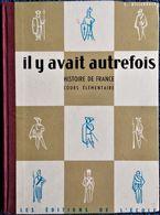 E. Billebault - Il Y Avait Autrefois ... - Histoire De France - Cours élémentaire - Les Éditions De L'École  . - Libros, Revistas, Cómics
