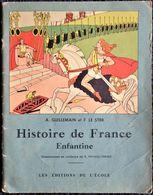 A. Guillemain Et F. Le Ster - Histoire De France Enfantine - Les Éditions De L'École . - Libros, Revistas, Cómics