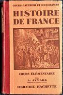 Gauthier Et Deschamps - Cours D' Histoire De France - Cours élémentaire - Librairie Hachette - ( 1929 ) . - Libros, Revistas, Cómics