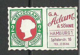 Deutschland Germany Vignette Werbemarke Mit Motiv D. Helgoland-Briefmarke G. A. Adam & Söhne Hamburg - Neufs