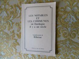 Les NOTABLES Et Les COMMUNES En DORDOGNE Il Y A Un Siècle ( Arrond.de  RIBERAC) , Reprint De 1996 - Aquitaine