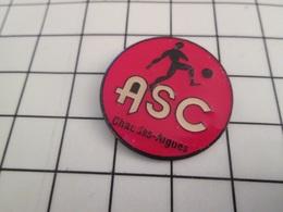 812d Pin's Pins / Rare Et De Belle Qualité !!! SPORT / CLUB FOOTBALL CHAUDES-AIGUES Par PROMEDIF - Fussball